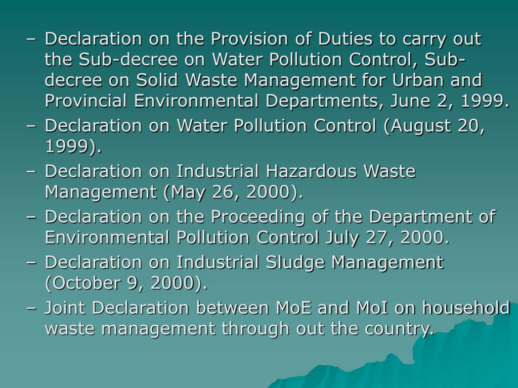 Declaration on the Provision of Duties to carry out the Sub-decree on Water Pollution Control, Sub-decree on Solid Waste Management for Urban and Provincial Environmental Departments, June 2, 1999.