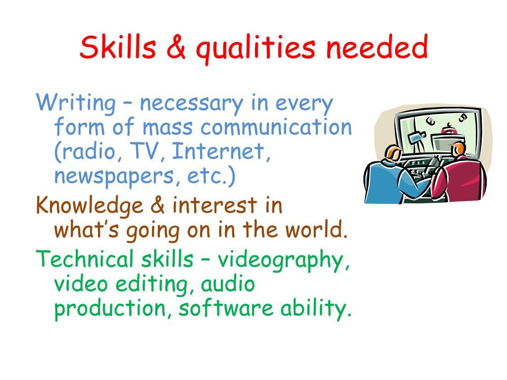Skills & qualities needed
