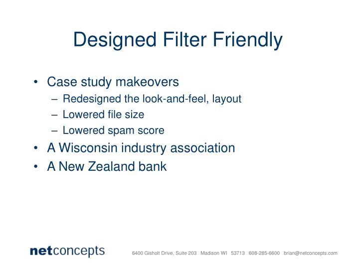 Designed Filter Friendly