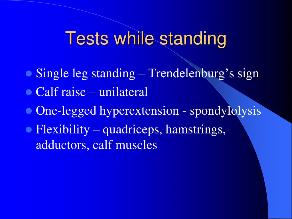 Tests while standing