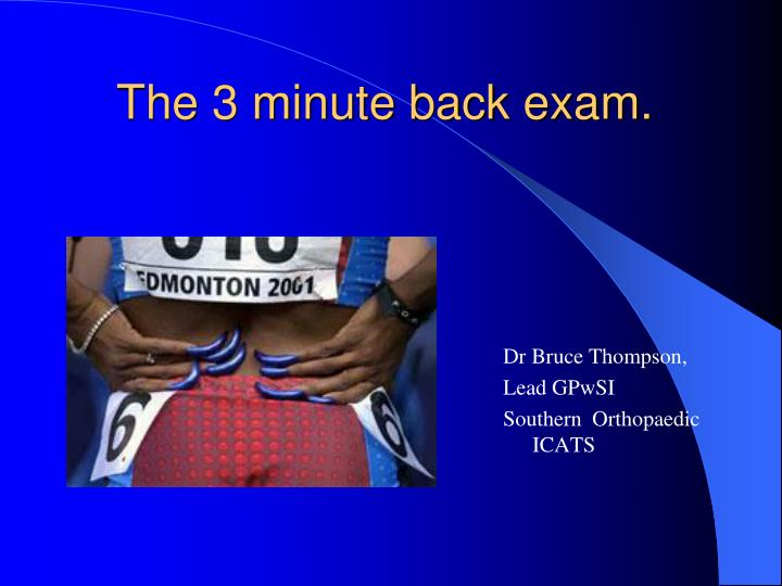 The 3 minute back exam