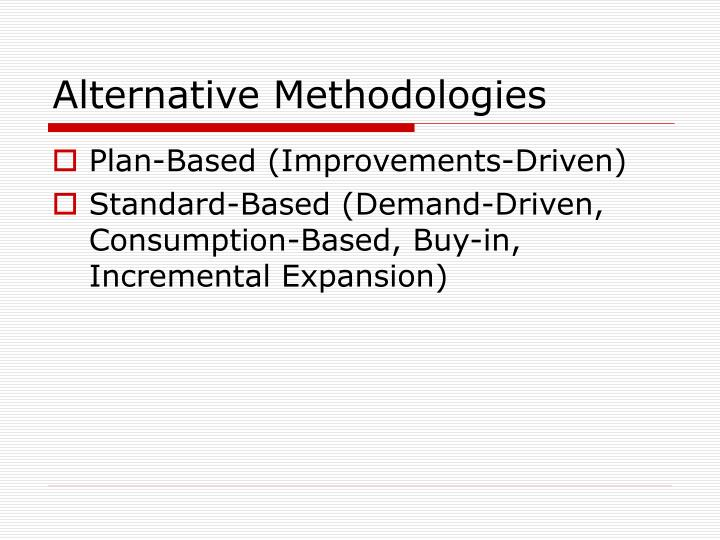Alternative Methodologies