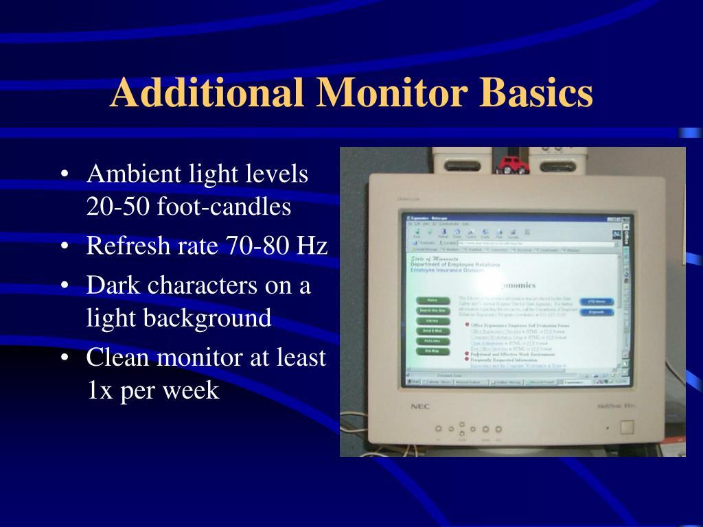 Additional Monitor Basics