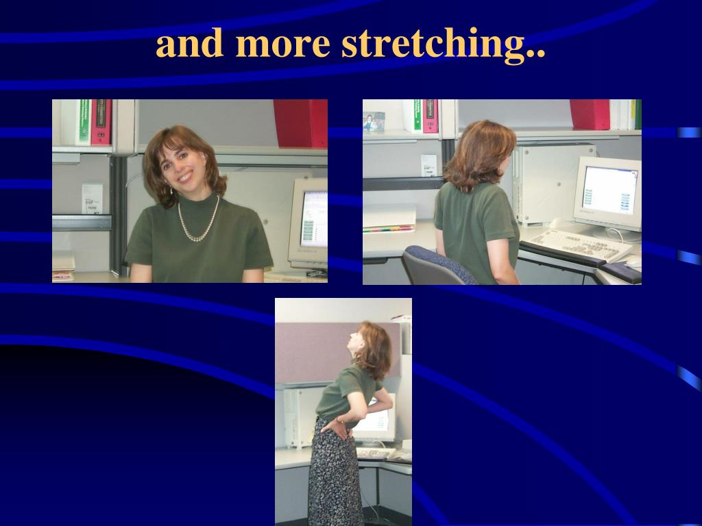 and more stretching..