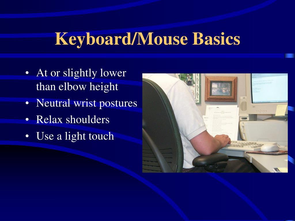 Keyboard/Mouse Basics