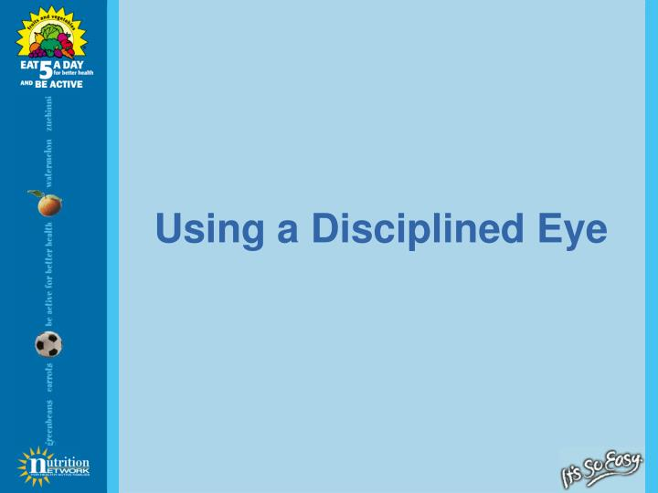 Using a Disciplined Eye