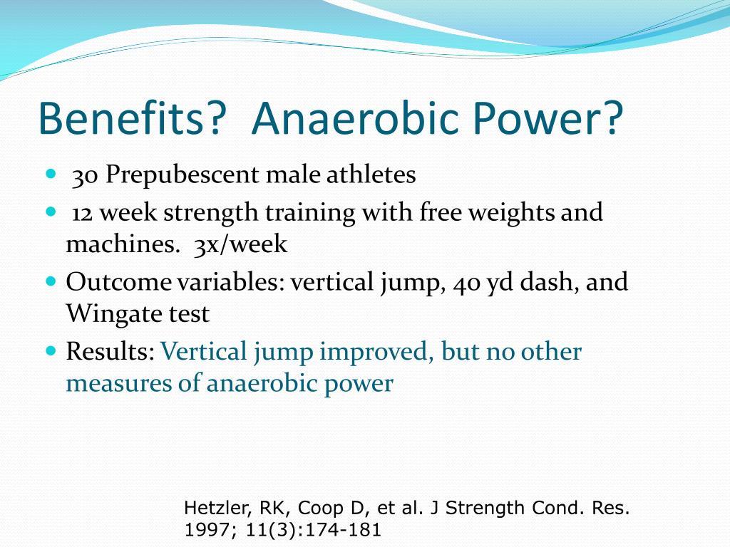 Benefits?  Anaerobic Power?