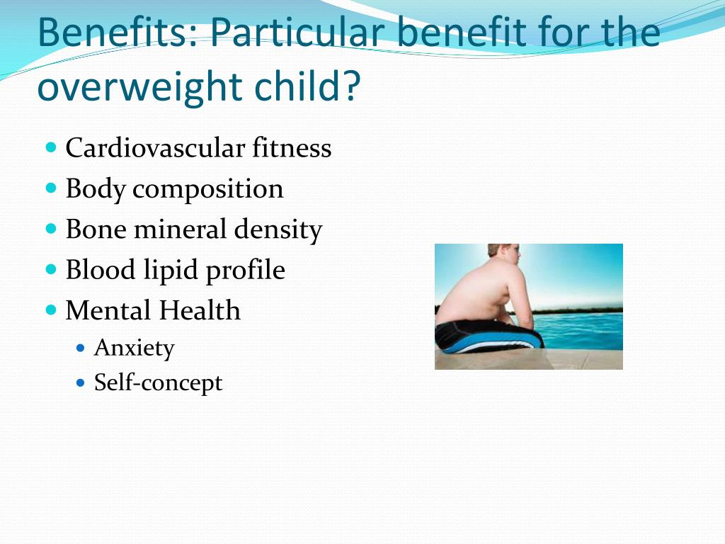 Benefits: Particular benefit for the overweight child?
