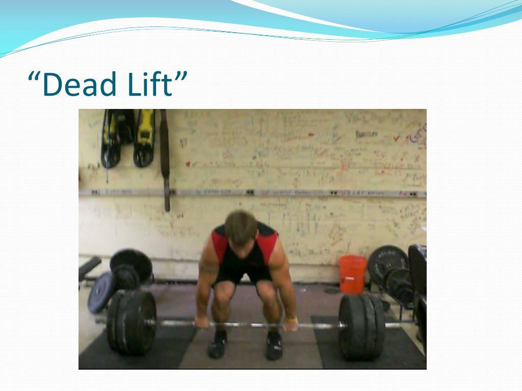 """Dead Lift"""