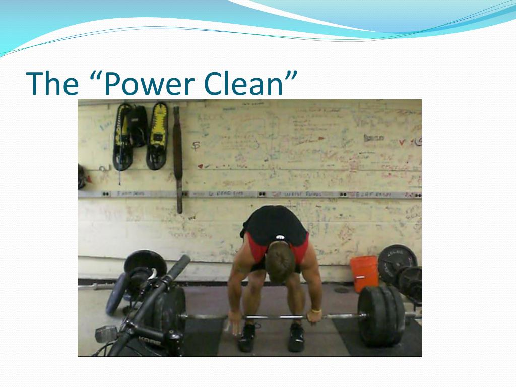 "The ""Power Clean"""