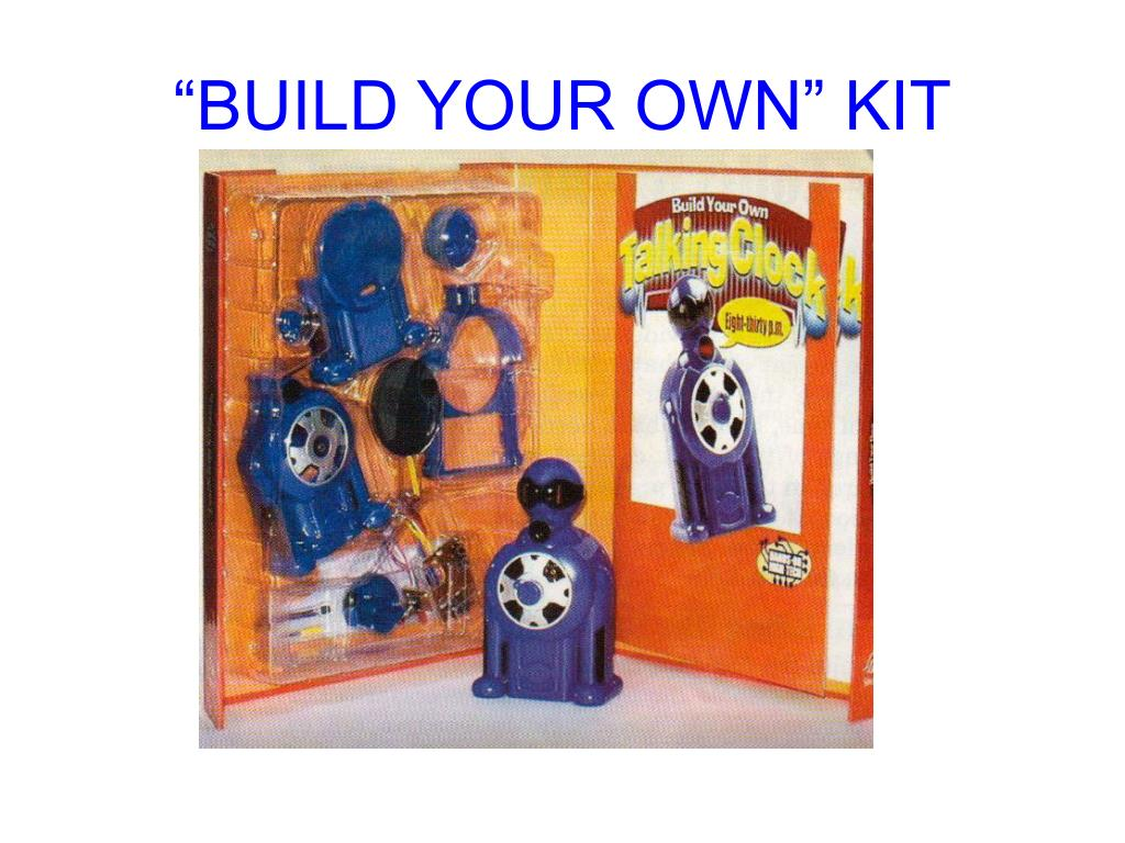 """BUILD YOUR OWN"" KIT"