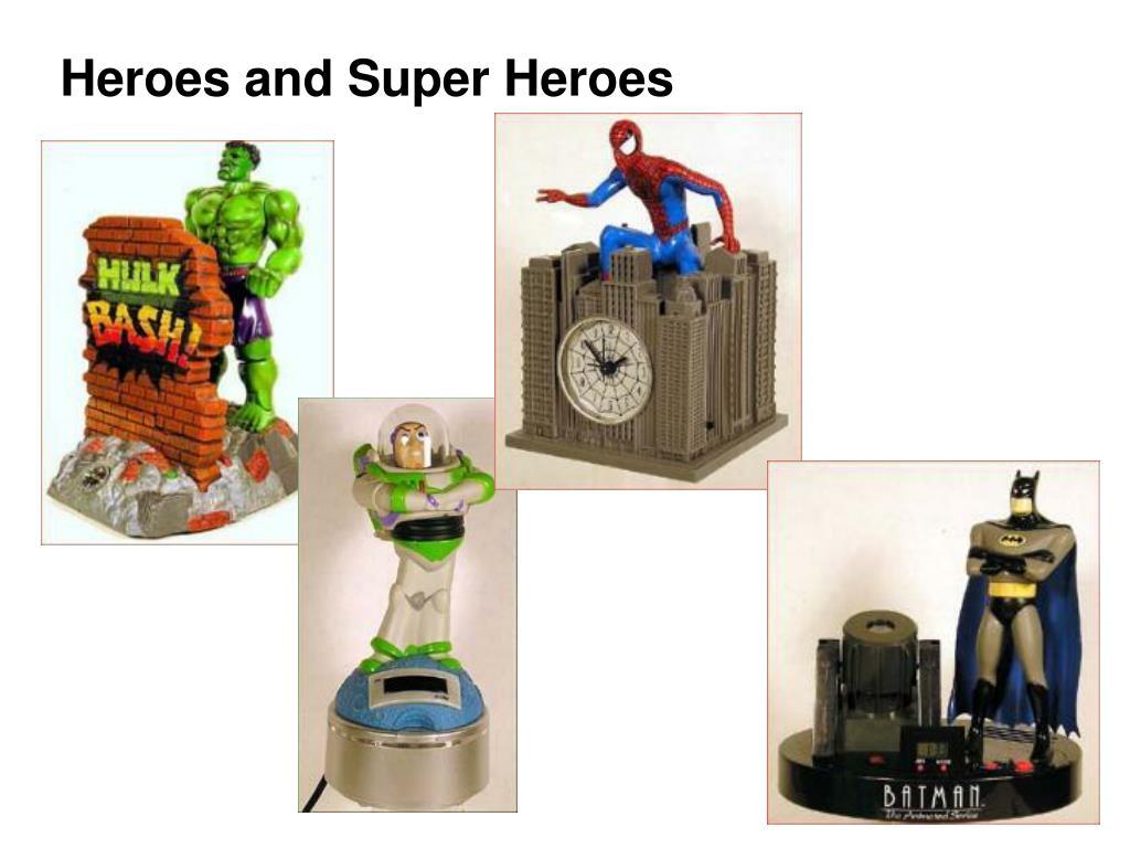 Heroes and Super Heroes