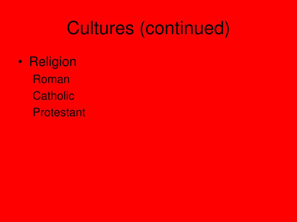 Cultures (continued)