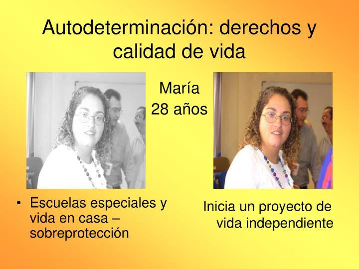 Autodeterminación: derechos y calidad de vida