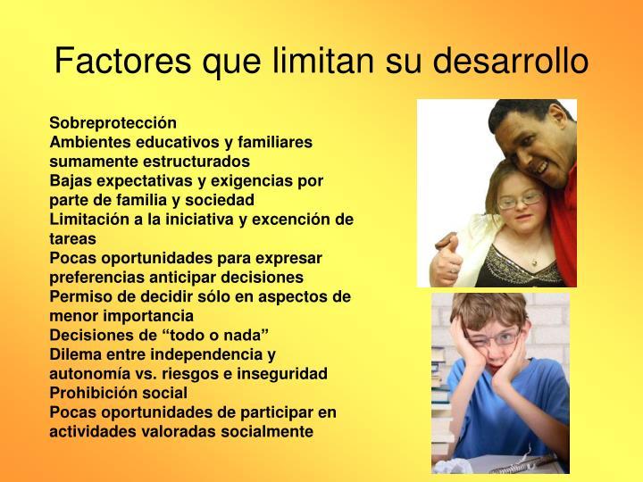 Factores que limitan su desarrollo