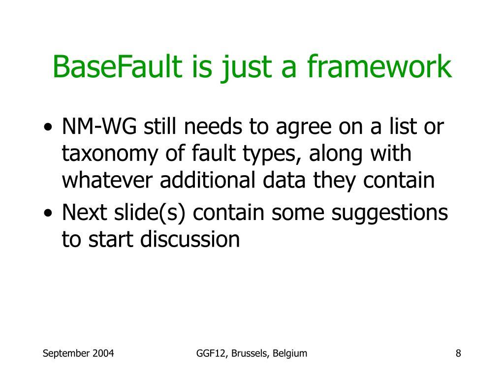 BaseFault is just a framework