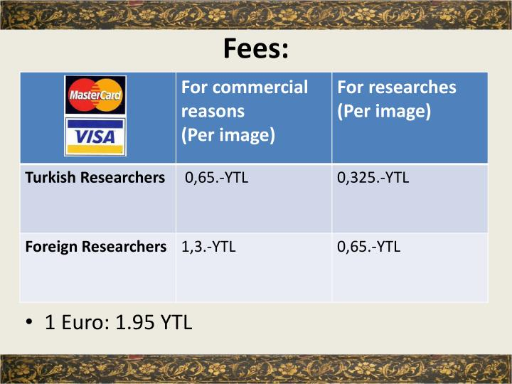Fees: