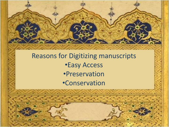 Reasons for Digitizing manuscripts