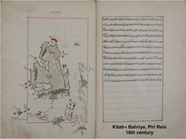 Kitab-ı Bahriye, Piri Reis 16th century
