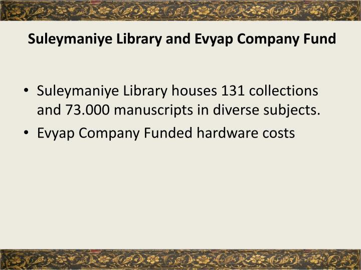 Suleymaniye Library and Evyap Company Fund