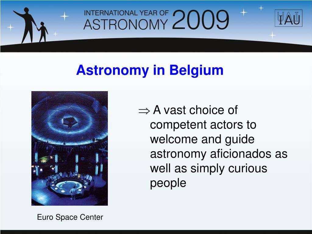 A vast choice of competent actors to welcome and guide astronomy aficionados as well as simply curious people