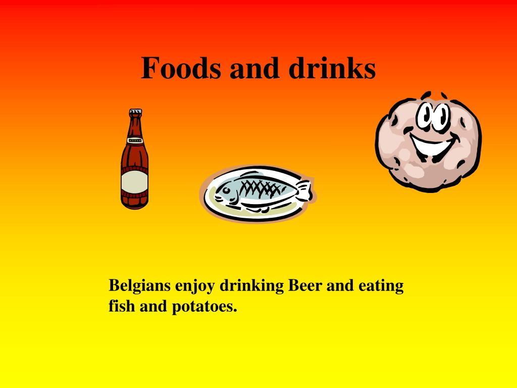 Foods and drinks