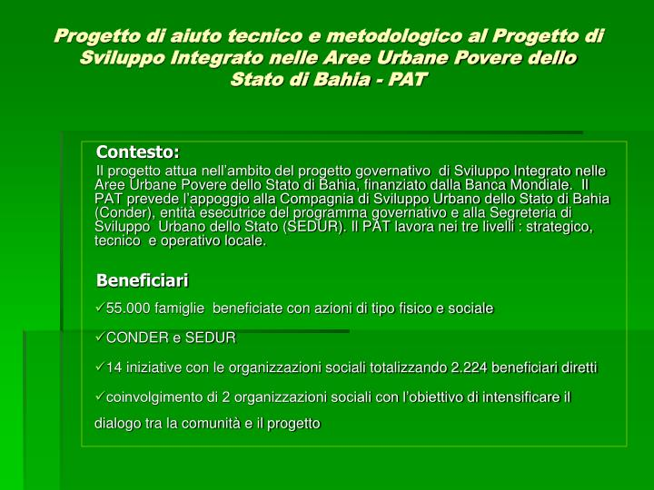 Progetto di aiuto tecnico e metodologico al Progetto di Sviluppo Integrato nelle Aree Urbane Povere dello Stato di Bahia - PAT