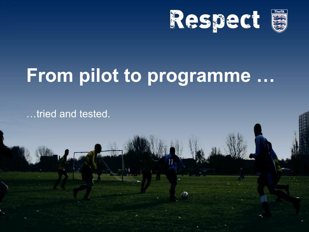 From pilot to programme …