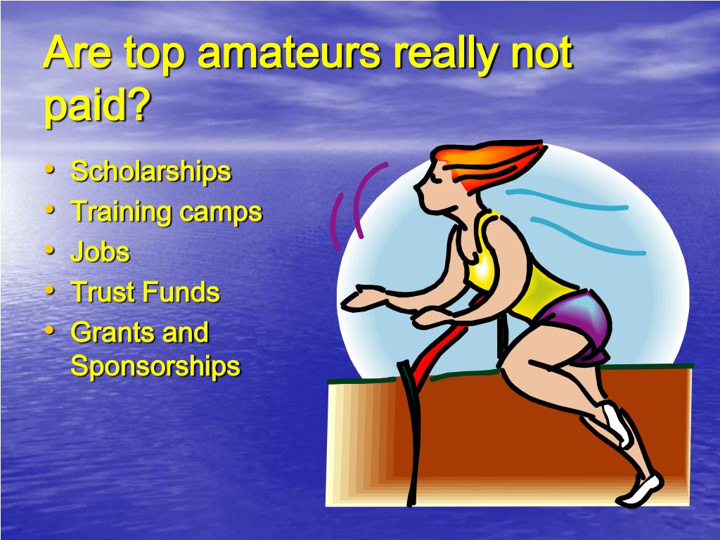 Are top amateurs really not paid?