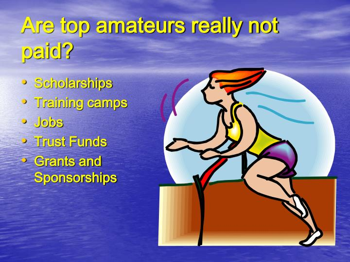 Are top amateurs really not paid
