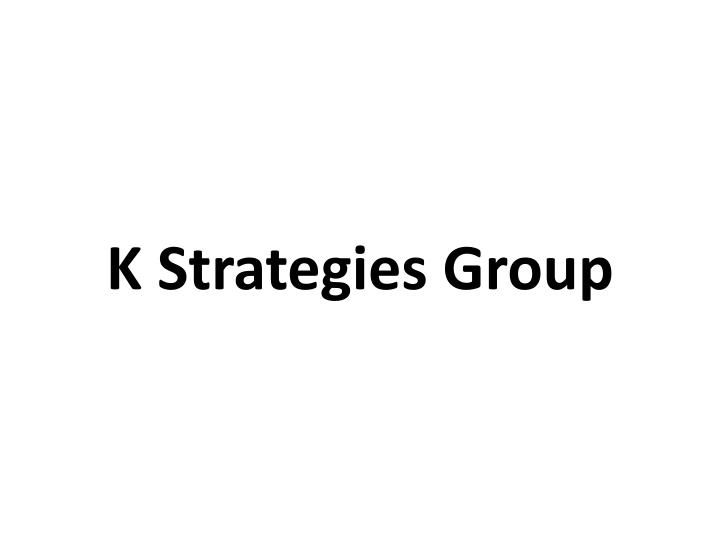 K Strategies Group