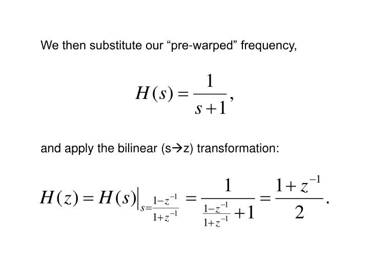 """We then substitute our """"pre-warped"""" frequency,"""