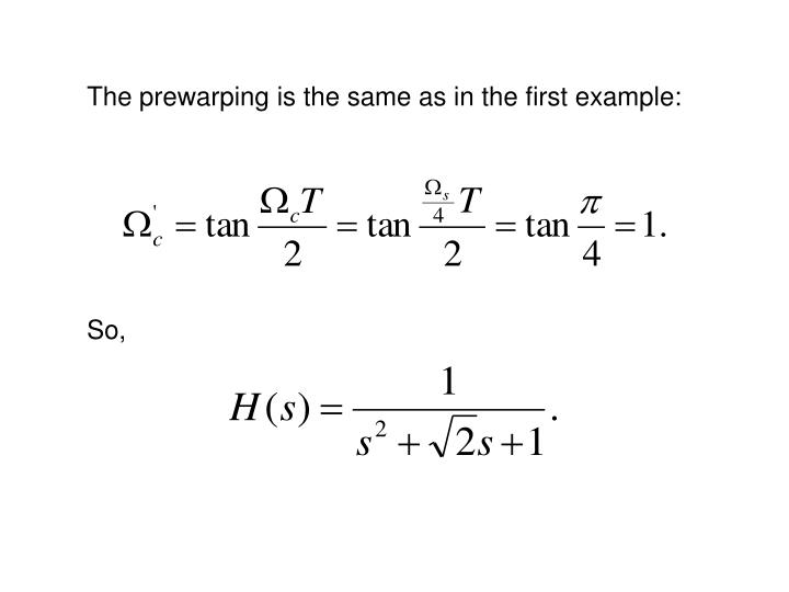 The prewarping is the same as in the first example: