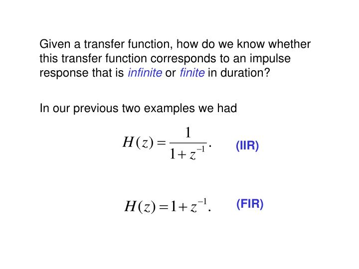 Given a transfer function, how do we know whether this transfer function corresponds to an impulse response that is