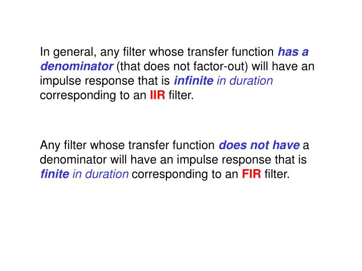 In general, any filter whose transfer function