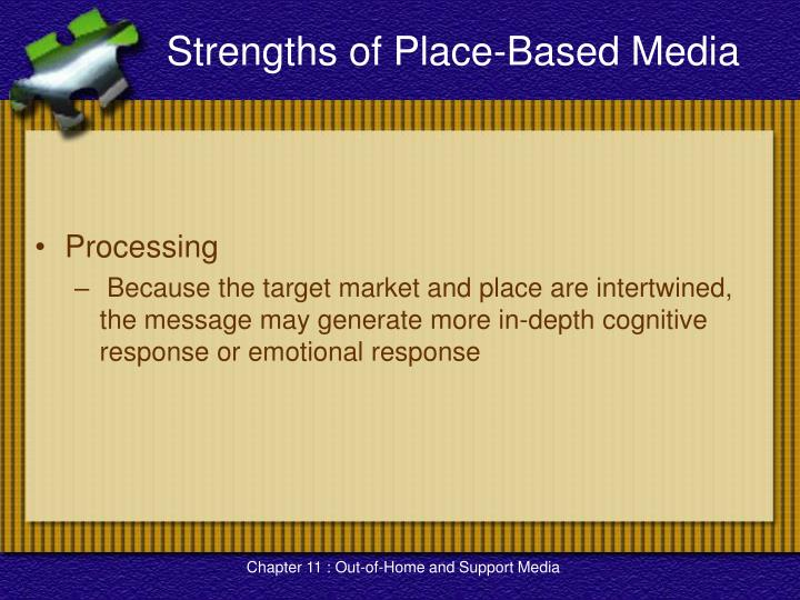 Strengths of Place-Based Media