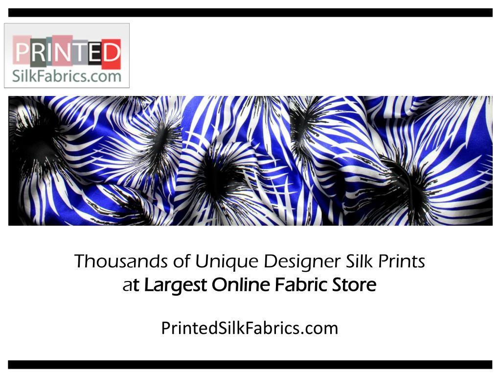 Thousands of Unique Designer Silk Prints