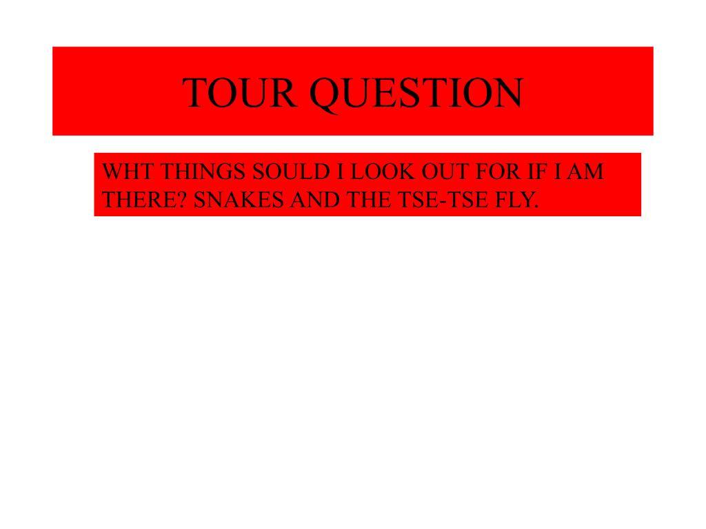 TOUR QUESTION