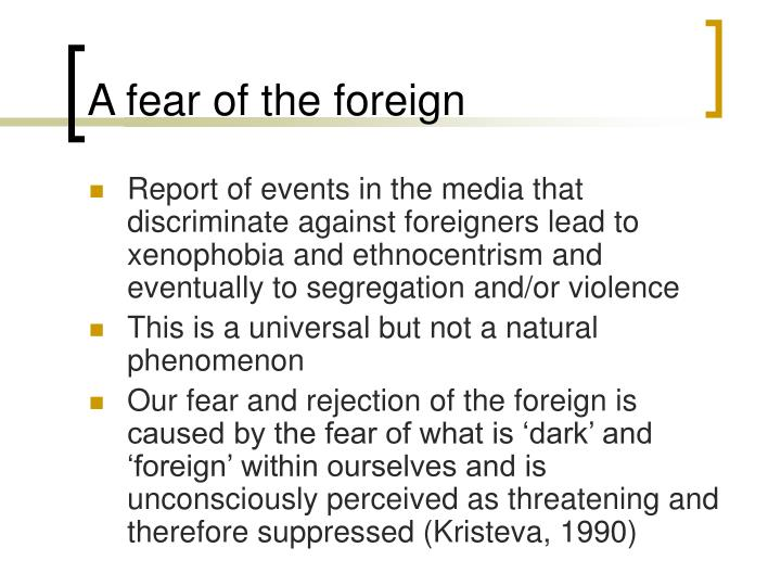 A fear of the foreign