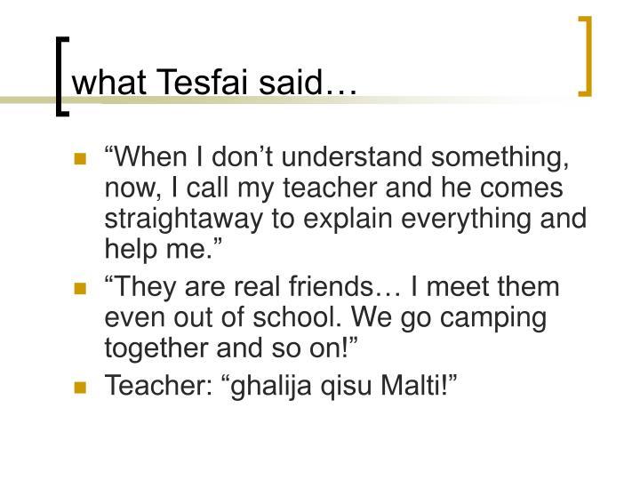 what Tesfai said…