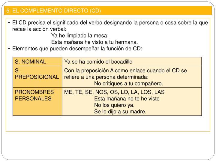 5. EL COMPLEMENTO DIRECTO (CD)