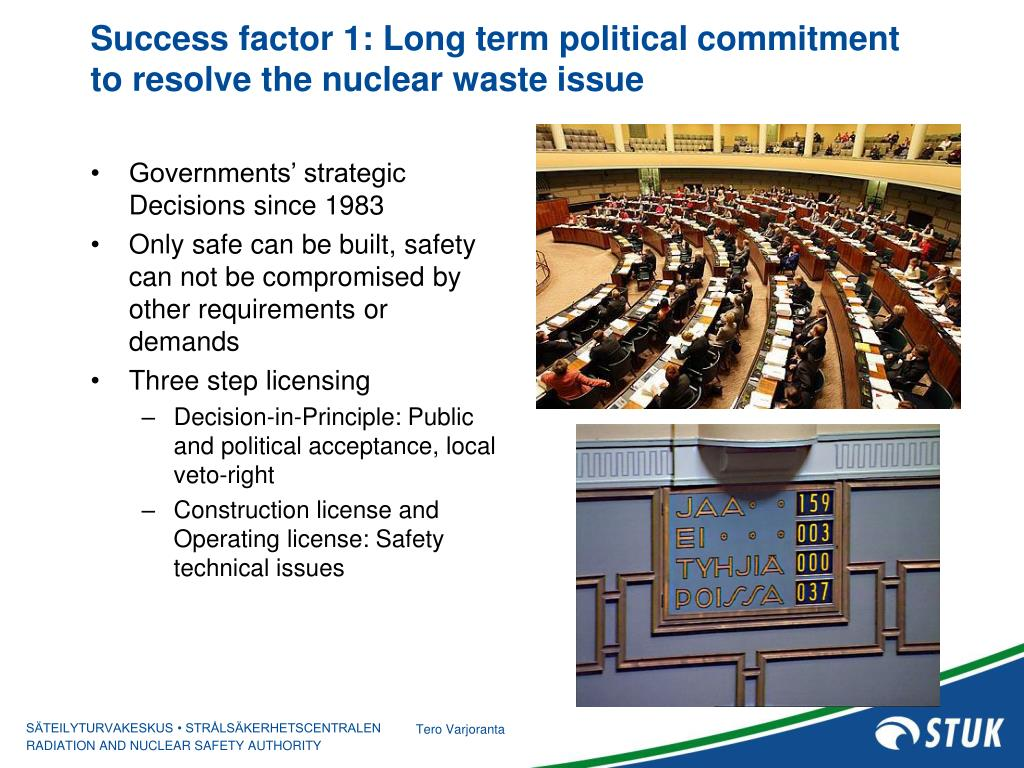 Success factor 1: Long term political commitment to resolve the nuclear waste issue