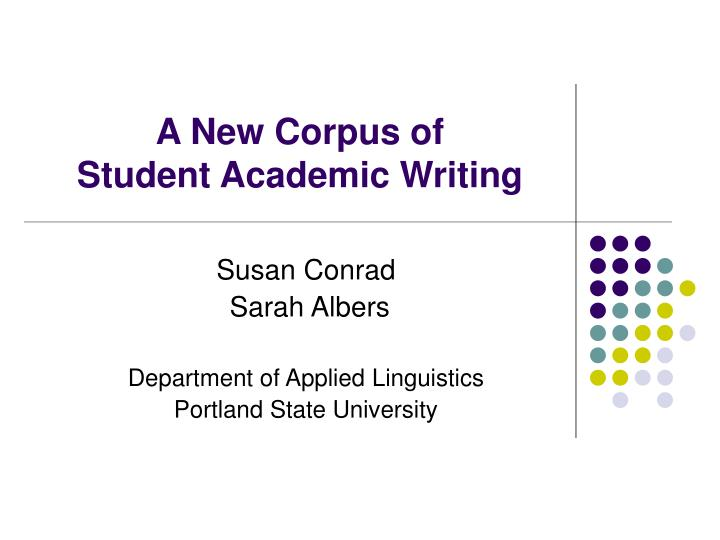 a new corpus of student academic writing