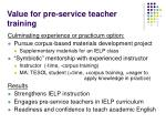 value for pre service teacher training