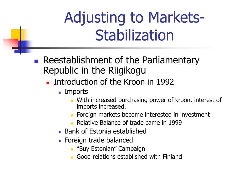 Adjusting to Markets-Stabilization