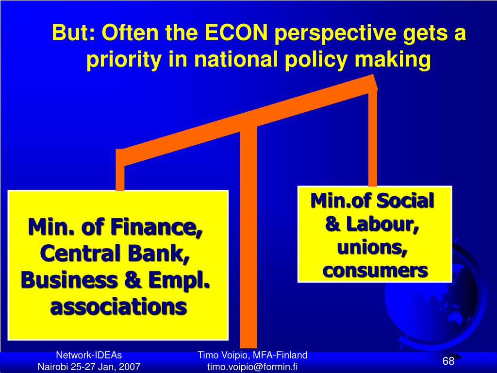 But: Often the ECON perspective gets a priority in national policy making