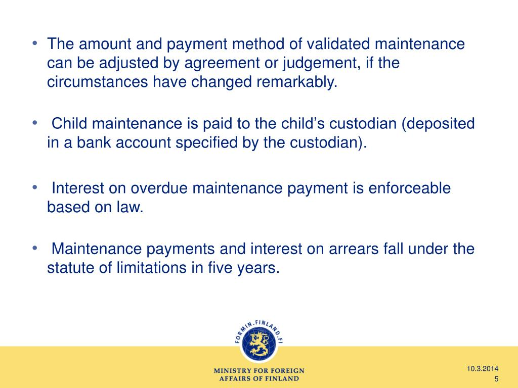The amount and payment method of validated maintenance can be adjusted by agreement or judgement, if the circumstances have changed remarkably.