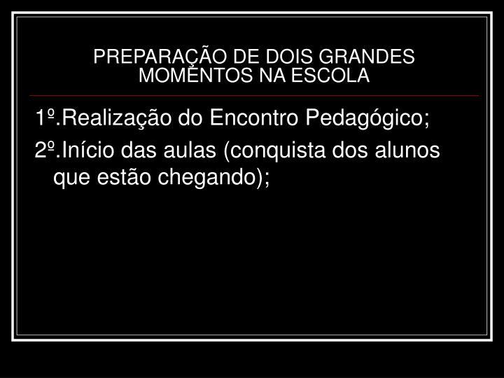 PREPARAÇÃO DE DOIS GRANDES MOMENTOS NA ESCOLA