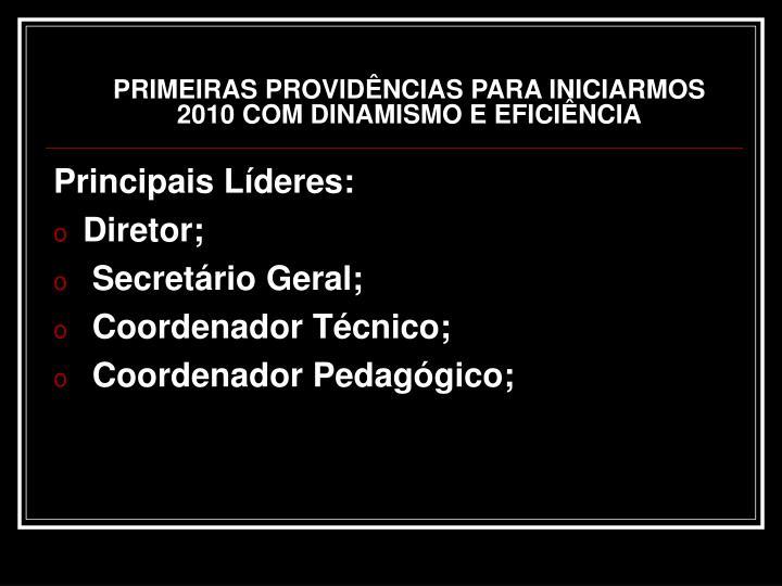 PRIMEIRAS PROVIDÊNCIAS PARA INICIARMOS 2010 COM DINAMISMO E EFICIÊNCIA
