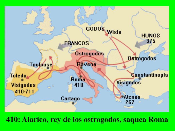 410: Alarico, rey de los ostrogodos, saquea Roma